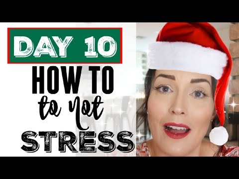 10th DAY OF CHRISTMAS ● HOW NOT TO STRESS THIS HOLIDAY ● STRESS RELIEF + MANAGEMENT TIPS DESTRESS