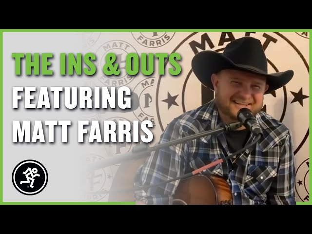 Matt Farris - The Ins & Outs With Mackie Episode 01