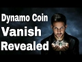 Dynamo Coin Vanish Tutorial/Revealed/Trick | Dynamo 2017