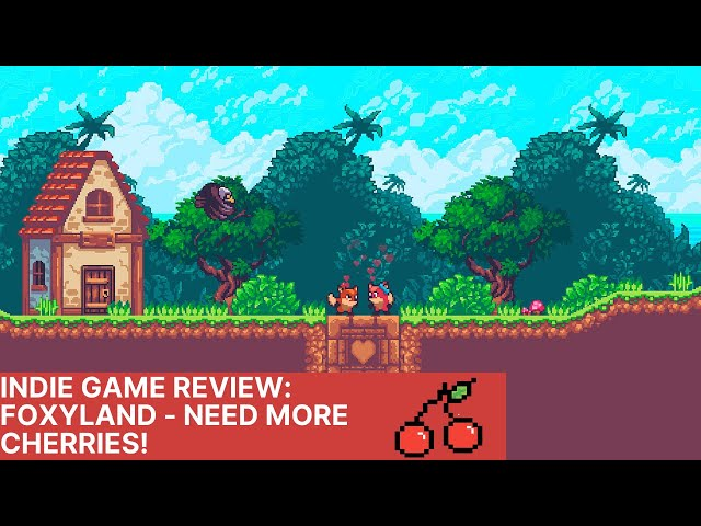 Indie Game Review: FoxyLand Need more Cherries!