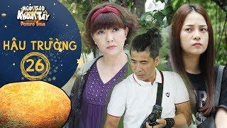 Ngôi sao khoai tây|hậu trường 26: Phương Dung, Tam Triều Dâng đanh đá ăn hiếp đạo diễn Trung Lùn