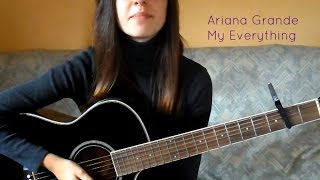 Ariana Grande - My Everything. Acoustic Guitar Tutorial.
