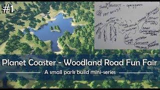 Planet Coaster - Woodland Road Fun Fair Part 1 of 7 (Ideas, Planning)