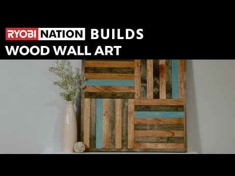 RYOBI Nation Builds: Wood Wall Art