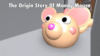 The Origin Story Of Mandy Mouse / Piggy Origin Story (read desc)