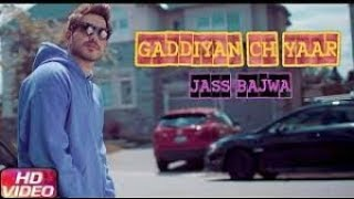 Gadiyan Ch Yaar (FULL SONG) - Jass Bajwa | Deep Jandu | Urban Zimidaar | New Punjabi Songs 2017