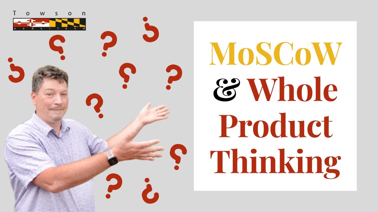 Prioritering met MoSCoW en Whole Product Thinking