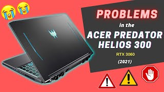 Problems in the 'ACER PREDATOR HELIOS 300' | RTX 3060 | Intel I7 10th Gen | 2021.