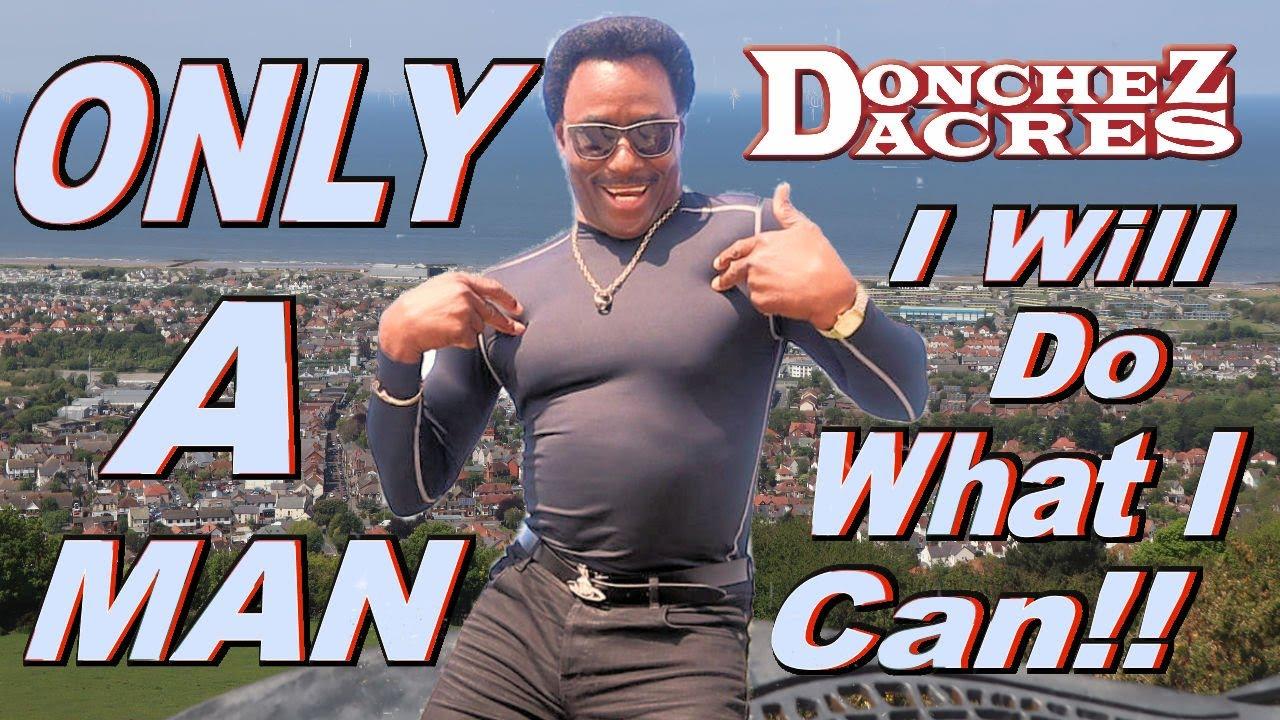 DONCHEZ DACRES - Only A Man Remix ( Official Music Video )