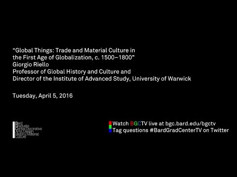 Global Things: Trade and Material Culture in the First Age of Globalization, c. 1500–1800