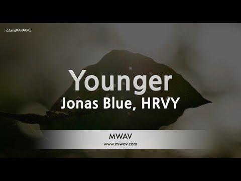 Jonas Blue, HRVY - Younger (Melody) [ZZang KARAOKE]