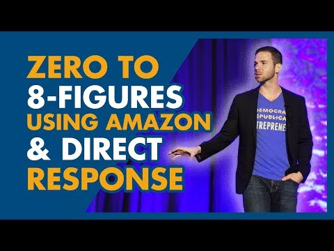 How To Go From Zero To 8 Figures Using Amazon And Direct Response
