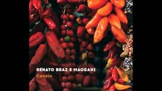 Renato Braz e Quarteto Maogani - Canela [2015]