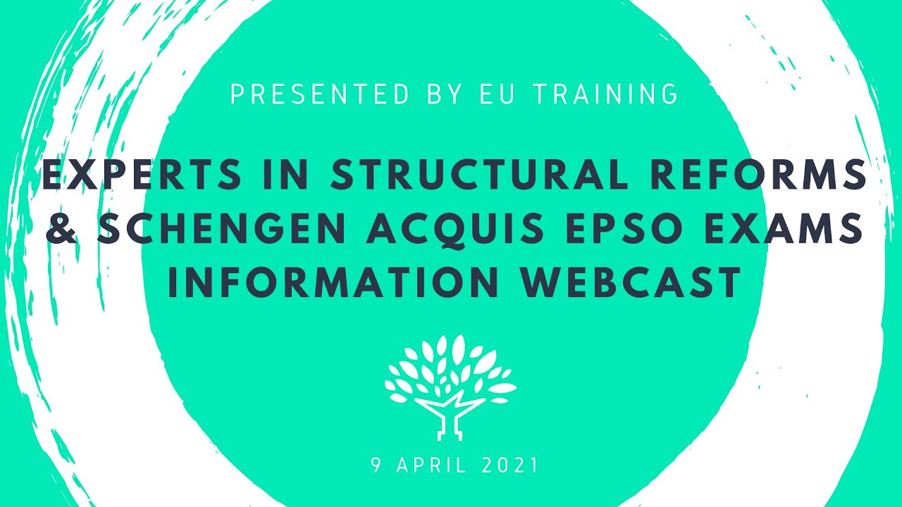 2021 Experts in Structural Reform Support & Schengen Acquis EPSO Exams - Information Webcast