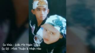 Giấc Mơ Ngàn Trùng - Minh Thuận & Nhật Hào