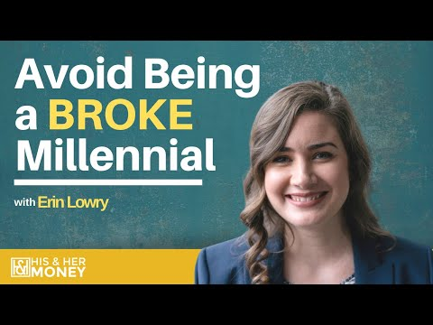How To Avoid Becoming a Broke Millennial with Erin Lowry