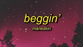 Måneskin - Beggin' (Lyrics)   i'm begging begging you