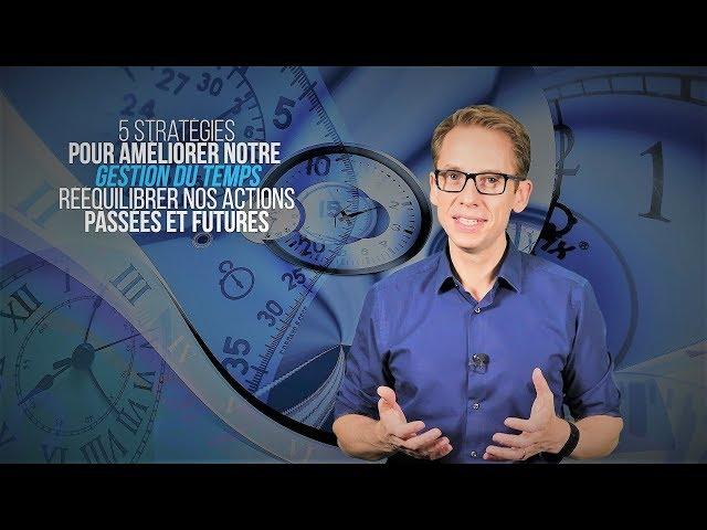 5 stratégies pour une meilleure gestion du temps