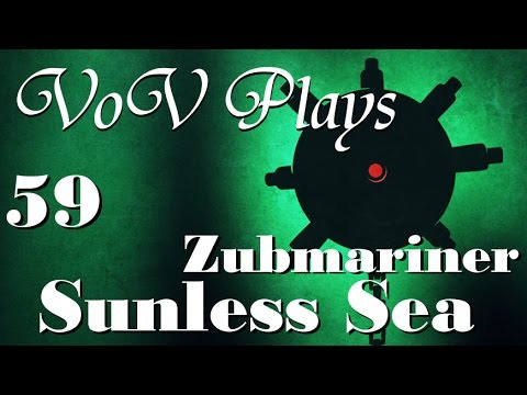 The Gant Pole - VoV Plays Sunless Sea - Zubmariner - Part 59