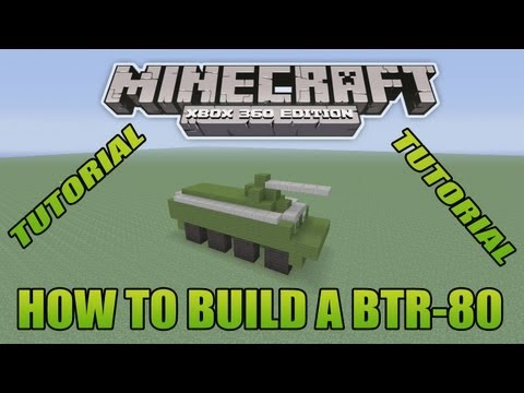 Minecraft Xbox Edition Tutorial How To Build A BTR-80 (old version)