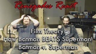 Renegades React to... Film Theory: How Batman BEATS Superman! Batman v. Superman