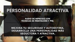Personalidad atractiva | Hipnosis motivacional para desarrol...