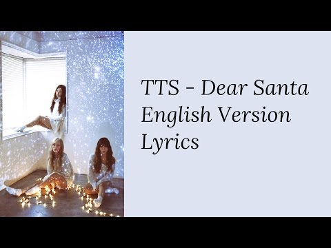 Girls' Generation TTS - Dear Santa (English Version) [Lyrics]