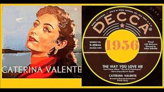 Caterina Valente - The Way You Love Me
