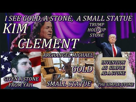 Kim Clement, Trump Prophecy Of Gold , A Stone, And A Statue: My Testimony About The Simple Stone!