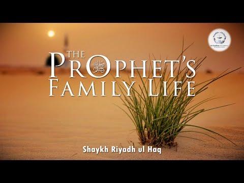 The Prophet's ﷺ Family Life - Shaykh Riyadh ul Haq