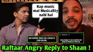 Raftaar Angry reply to shaan ! | Shaan talking about Indian rapper & Yo Yo Honey Singh