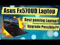 Asus Fx570UD laptop - Best Gaming Laptop Under 55000 in India 2018?? - Asus Gaming FX570UD-E4168T