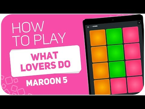 How to play: WHAT LOVERS DO (Maroon 5) - SUPER PADS - Kit LOVERS