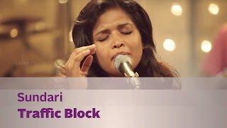 Sundari  by Traffic Block - Music Mojo Kappa TV