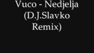 Vuco - Nedjelja (DJ Slavko Remix)