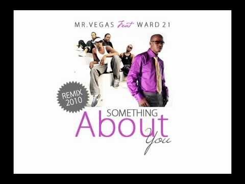 MR VEGAS feat. WARD 21 - SOMETHING ABOUT YOU