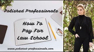 5 Ways to Pay For Your Law School - Or Grad School - Without Student Loan Debt Piling Up