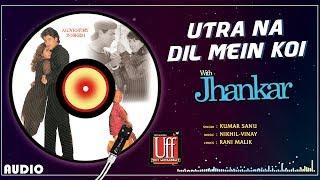 Utra Na Dil Mein - JHANKAR BEATS   Twinkle Khanna   Kumar Sanu   Uff Yeh Mohabbat   90's Best Song