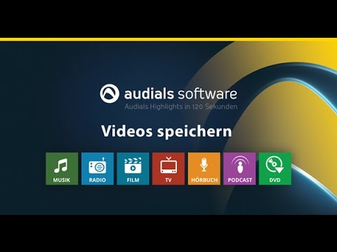Audials 2017 in 120 Sekunden: Videos von Video-Streaming-Diensten speichern