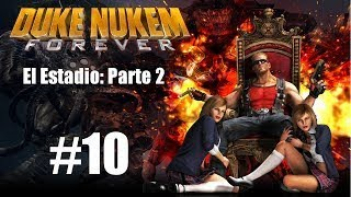 Lets play Duke Nukem FOREVER | Ep.10 HD | El Estadio: Parte 2 | Español