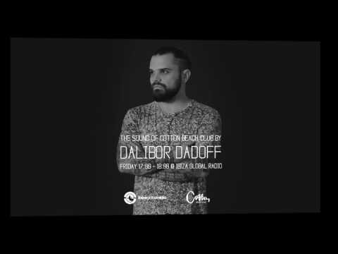 Dalibor Dadoff - The Sound Of Cotton Beach Club (IBIZA GLOBAL RADIO) 2017 vol.04