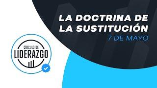 La doctrina de la Sustitución. | Círculo de Liderazgo | Pastor Gonzalo Chamorro