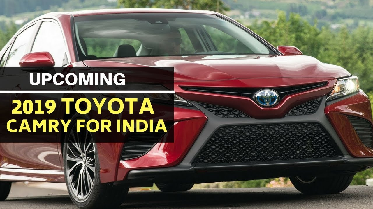 This Is The New 2019 Toyota Camry For India Youtube