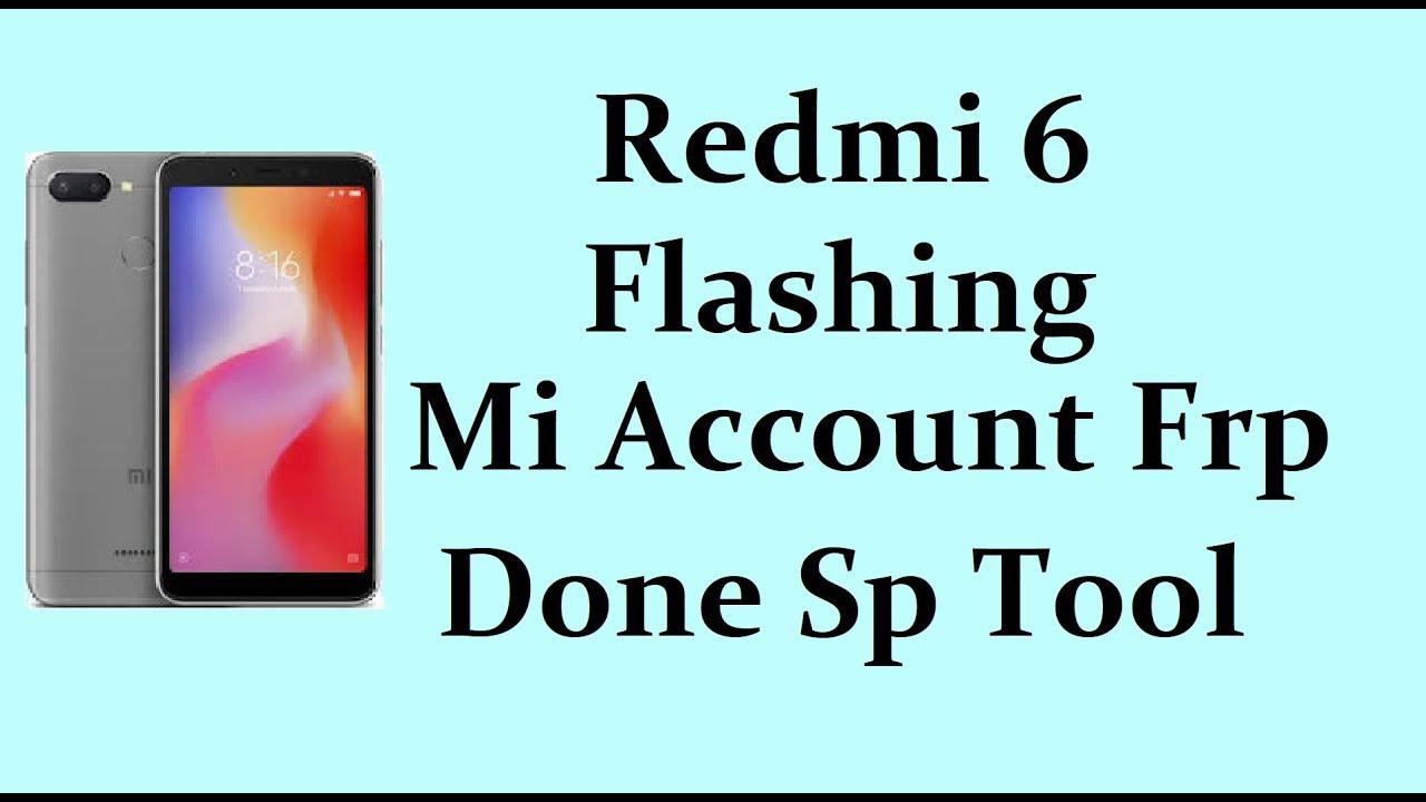 Xioami Redmi 6/Mi account Remove/Redmi6/Flashing Done