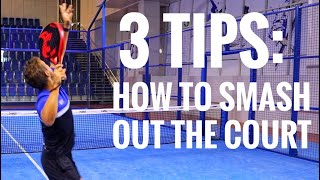 3 Tips: Padel Smash Ball Out
