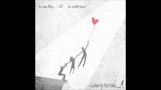 Gary Nock - Make It Better (Mars ad) Lyrics Below