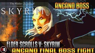 Elder Scrolls V: Skyrim - Ancano Boss Fight