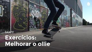 Exercícios: melhorar o ollie | Skate