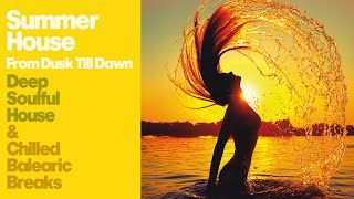 Best of Deep Soulful Chilled Balearic Summer House Music