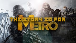 The Story So Far | Metro (Watch Before Metro Exodus!)